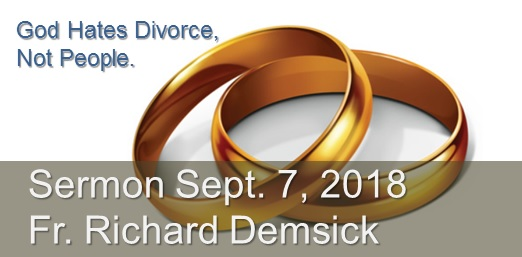 God Hates Divorce, Not People Sermon on October 7 2018 by Richard Demsick